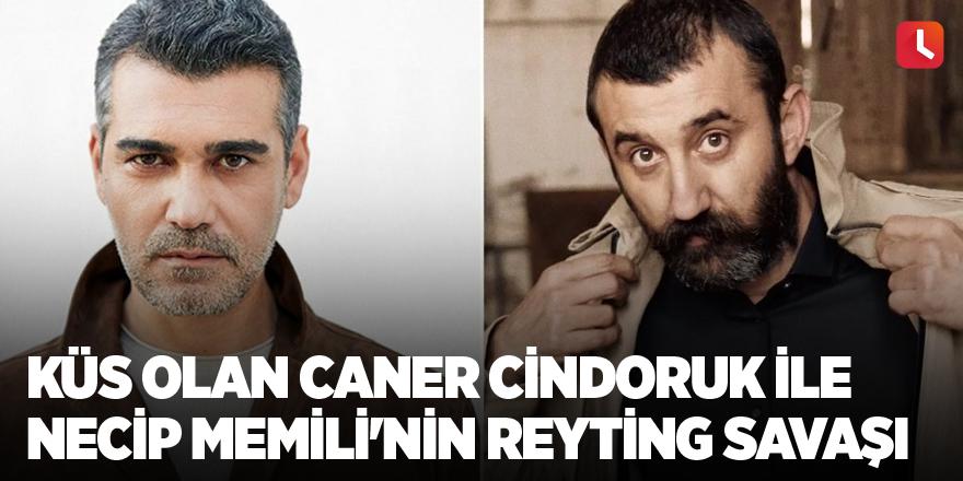 Küs olan Caner Cindoruk ile Necip Memili'nin reyting savaşı