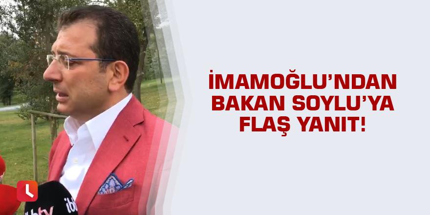 Ekrem İmamoğlu'ndan Süleyman Soylu'ya flaş yanıt!