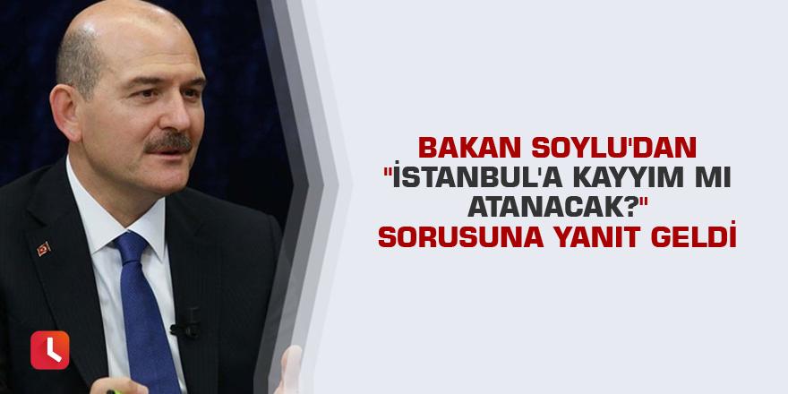 """Soylu'dan """"İstanbul'a kayyım mı atanacak?"""" sorusuna yanıt geldi"""
