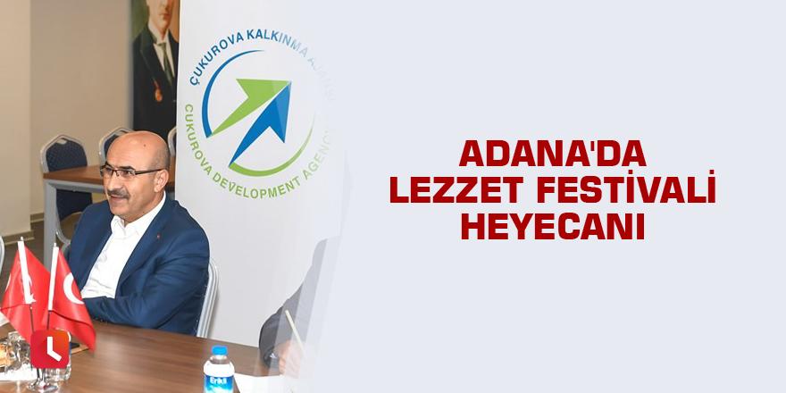 Adana'da Lezzet Festivali heyecanı