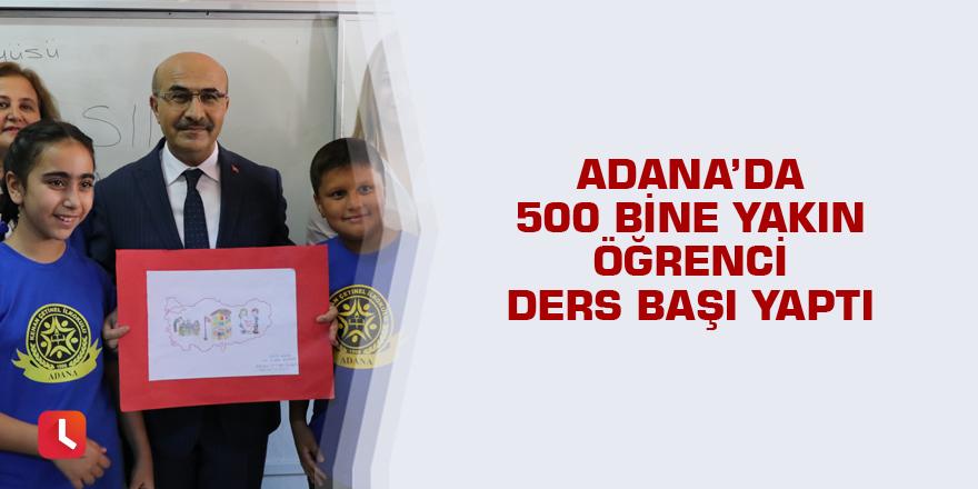Adana'da 500 bine yakın öğrenci ders başı yaptı