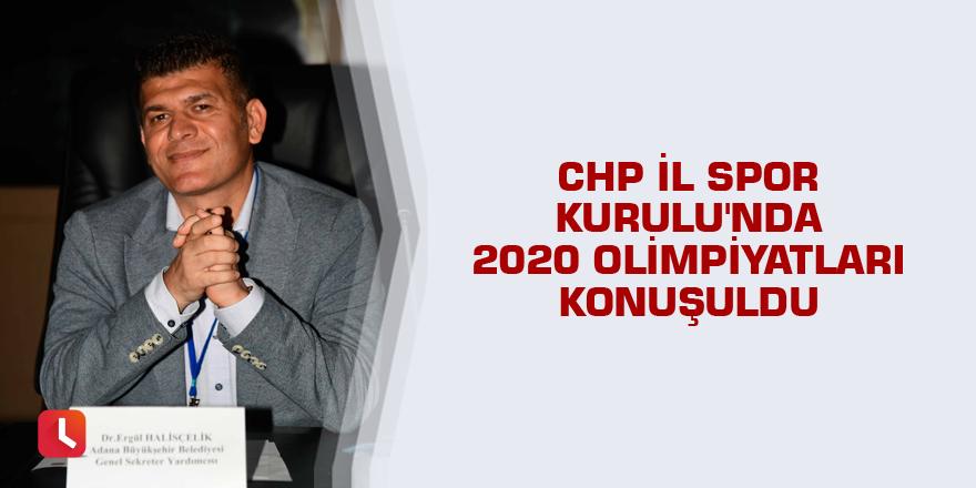 CHP İl Spor Kurulu'nda 2020 olimpiyatları konuşuldu