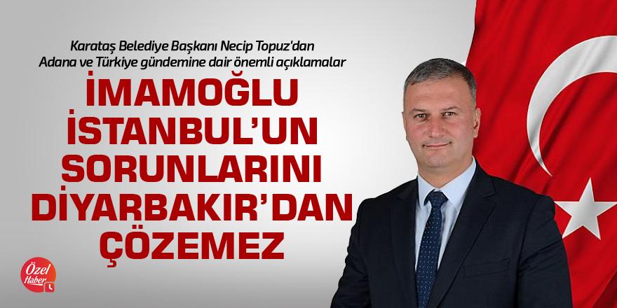 İmamoğlu İstanbul'un sorunlarını Diyarbakır'dan çözemez