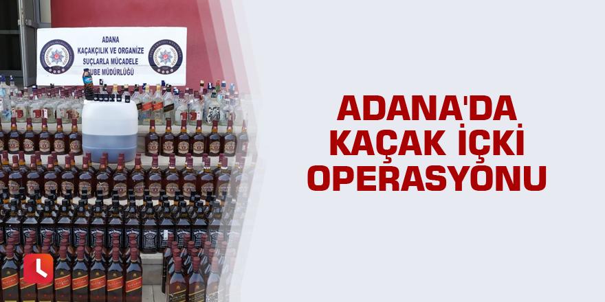 Adana'da kaçak içki operasyonu