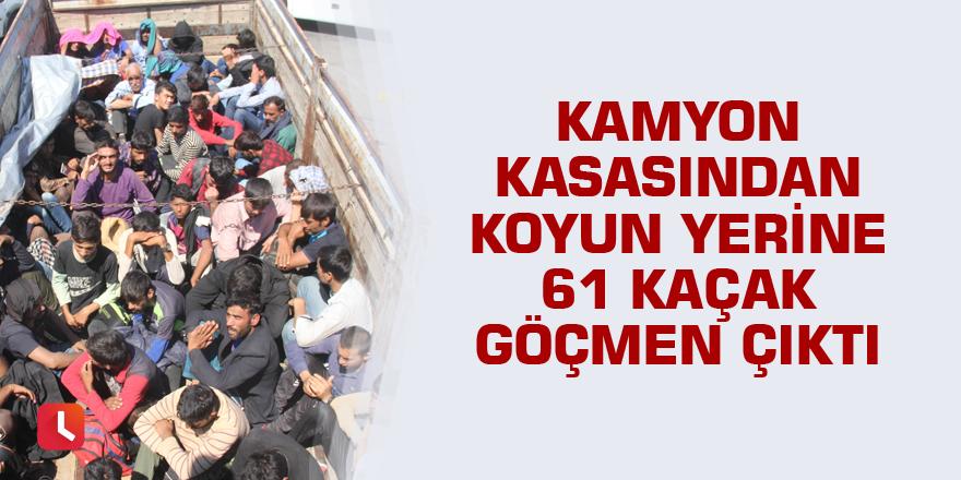 Kamyon kasasından koyun yerine 61 kaçak göçmen çıktı
