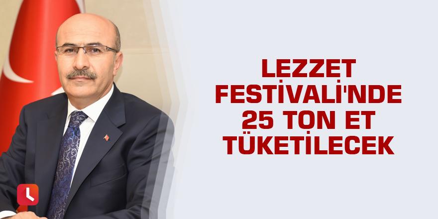 Lezzet Festivali'nde 25 ton et tüketilecek
