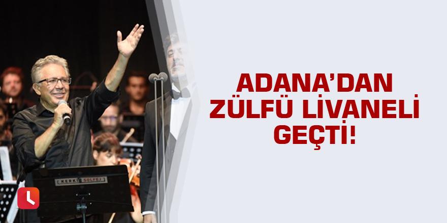Zülfü Livaneli Adana'daydı