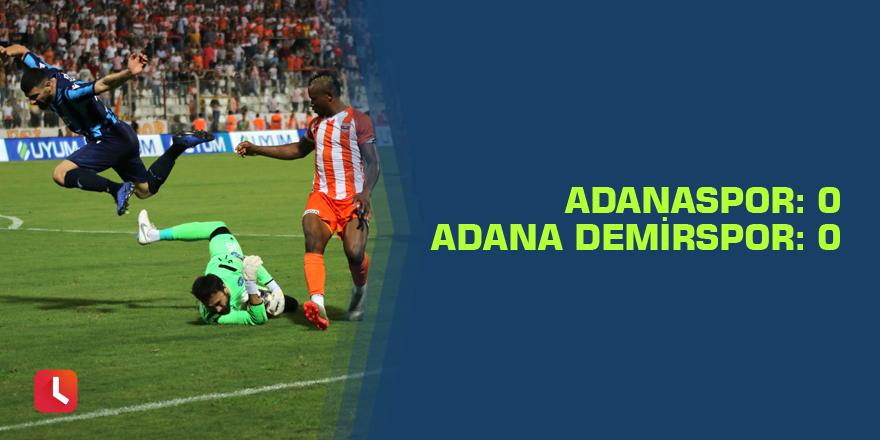 Adanaspor:0 - Adana Demirspor:0