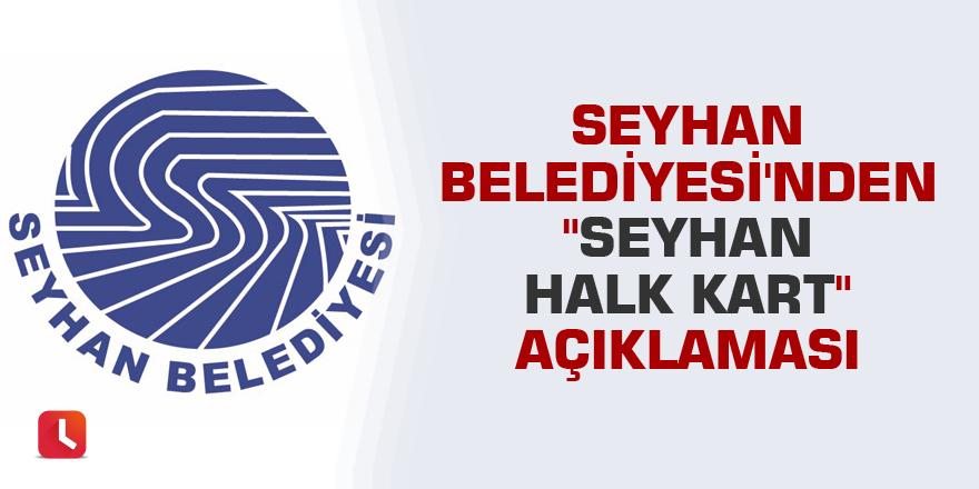 """Seyhan Belediyesi'nden """"Seyhan Halk Kart"""" açıklaması"""
