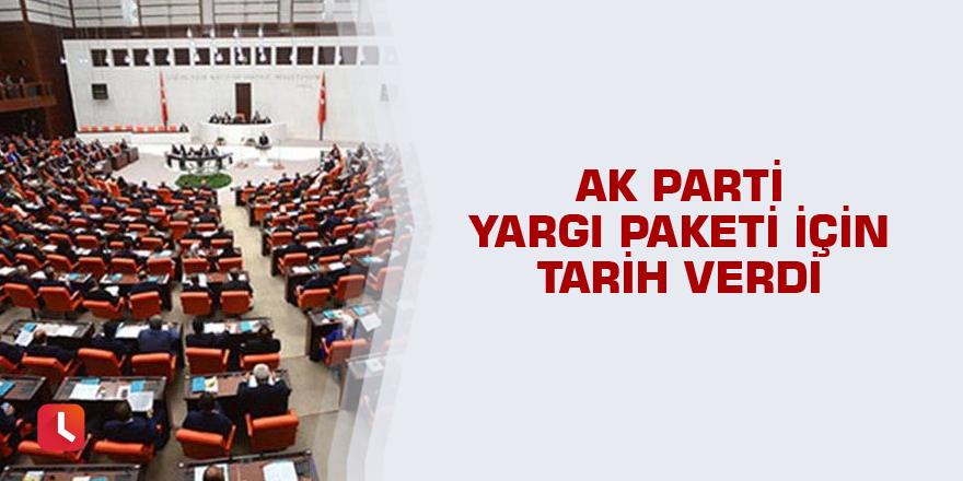 AK Parti yargı paketi için tarih verdi
