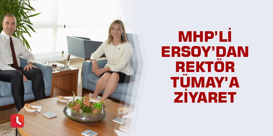 Milletvekili Ersoy'dan Rektör Tümay'a ziyaret