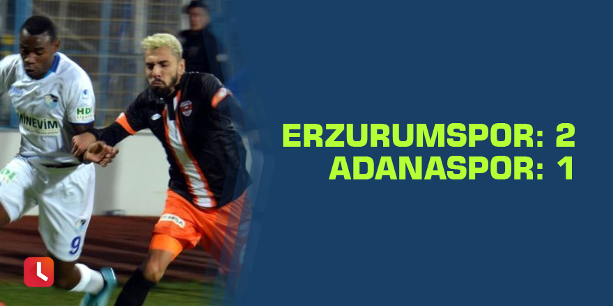 Erzurumspor: 2 - Adanaspor: 1