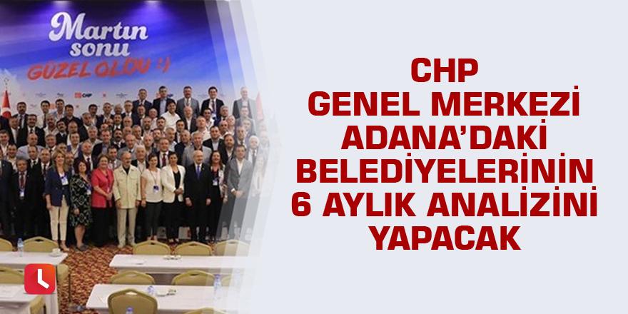 CHP'den kazandığı belediyelere 6 aylık performans analizi
