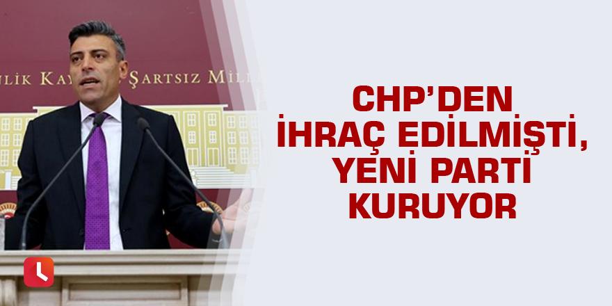 CHP'den ihraç edilmişti, yeni parti kuruyor