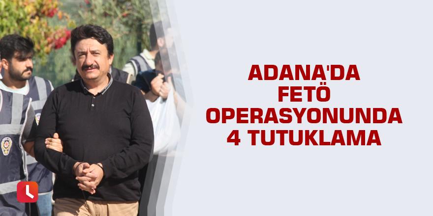 Adana'da FETÖ operasyonunda 4 tutuklama