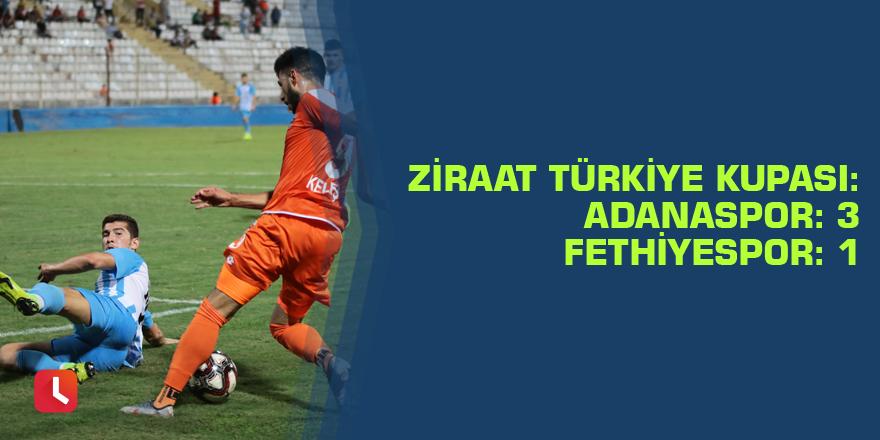 Ziraat Türkiye Kupası: Adanaspor: 3 - Fethiyespor: 1
