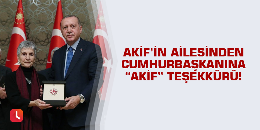 """Akif'in Ailesinden Cumhurbaşkanına """"Akif"""" teşekkürü!"""