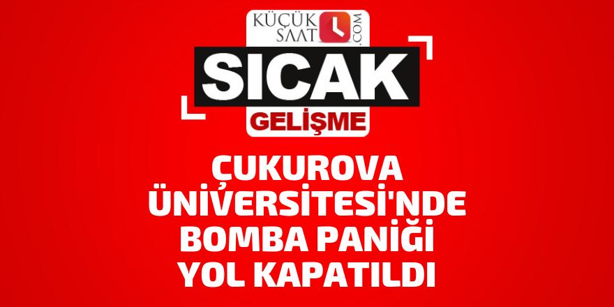 Çukurova Üniversitesi'nde bomba paniği