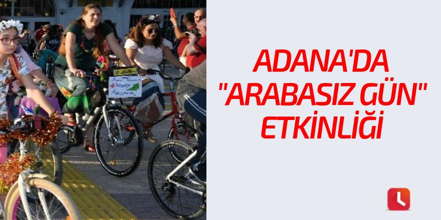 """Adana'da """"Arabasız Gün Etkinliği"""""""