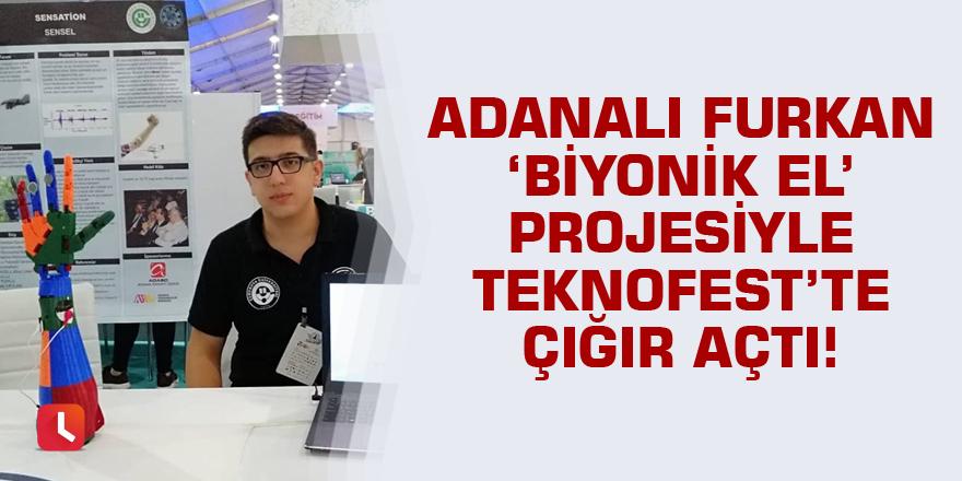Adanalı Furkan 'Biyonik el' projesiyle TEKNOFEST'te çığır açtı!