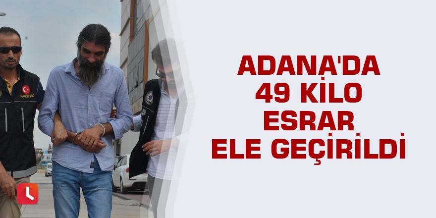 Adana'da 49 kilo esrar ele geçirildi