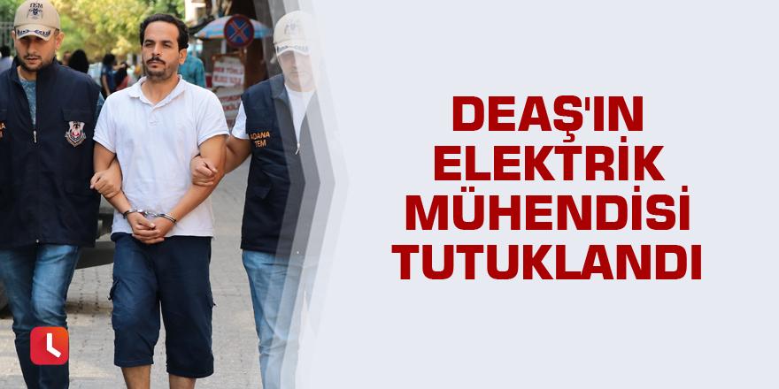 DEAŞ'ın elektrik mühendisi tutuklandı
