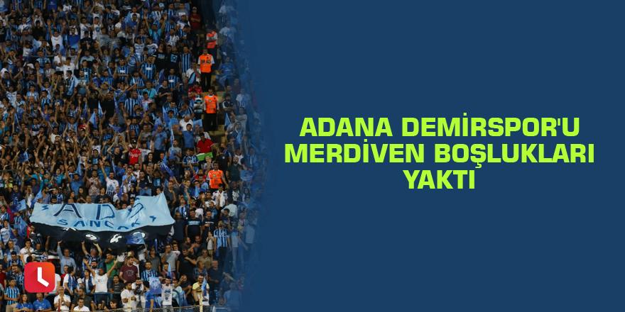 Adana Demirspor'u merdiven boşlukları yaktı