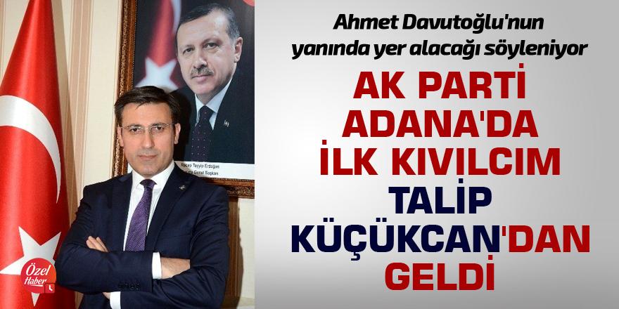 AK Parti Adana'da ilk kıvılcım Talip Küçükcan'dan geldi