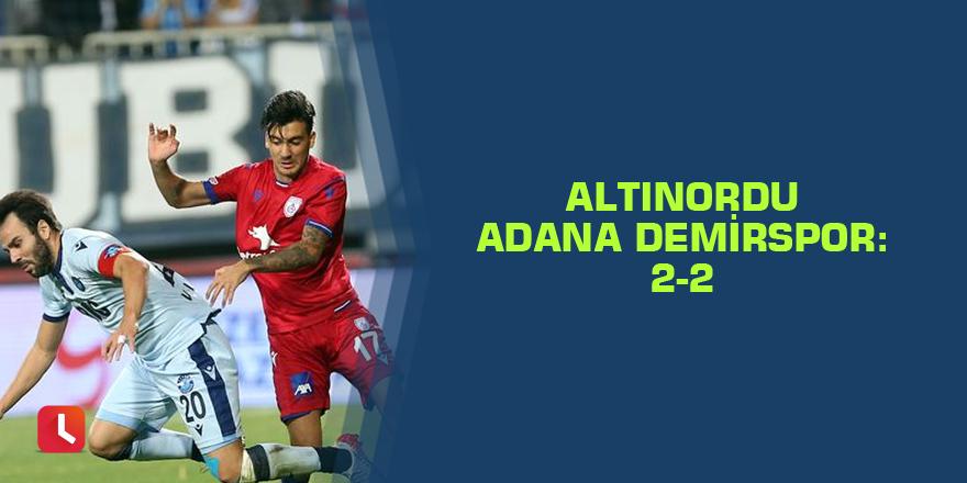Altınordu - Adana Demirspor maç sonucu: 2-2