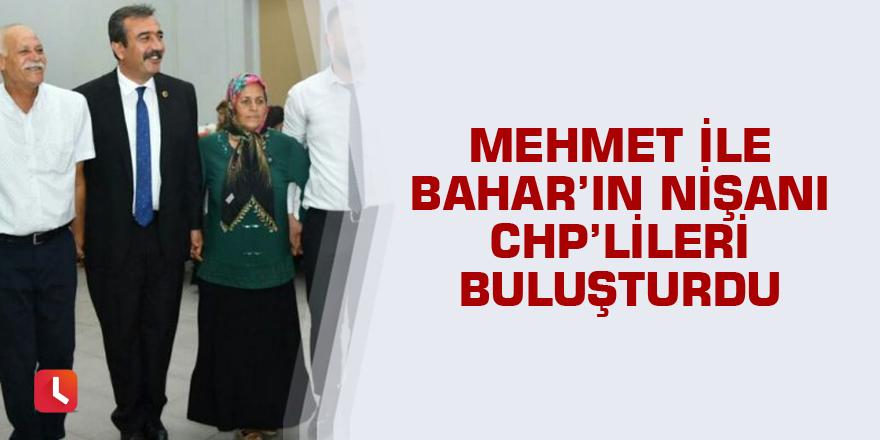 Mehmet ile Bahar'ın nişanı CHP'lileri buluşturdu