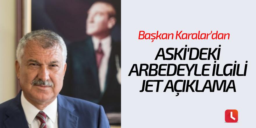 Başkan Karalar'dan ASKİ'deki arbedeyle ilgili jet açıklama