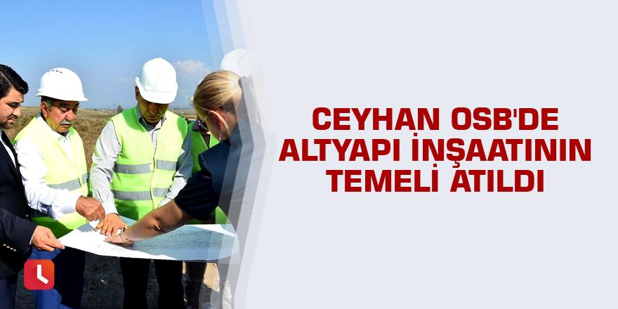 Ceyhan OSB'de altyapı inşaatının temeli atıldı