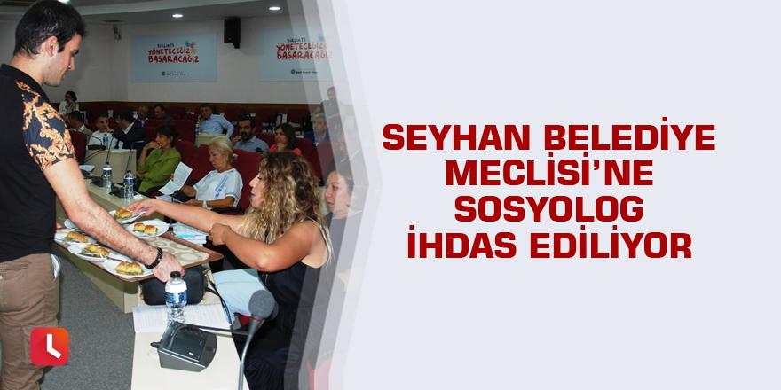 Seyhan Belediye Meclisi'ne sosyolog ihdas ediliyor
