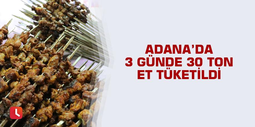 Adana'da 3 günde 30 ton et tüketildi