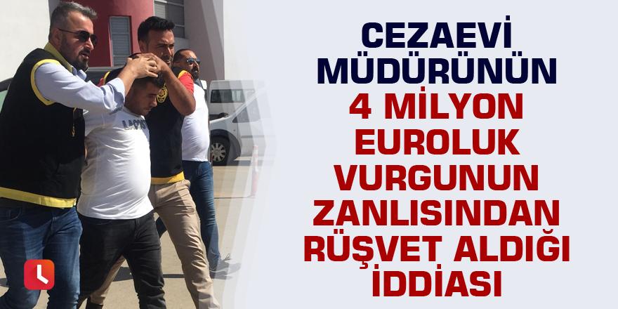 Cezaevi müdürünün 4 milyon euroluk vurgunun zanlısından rüşvet aldığı iddiası