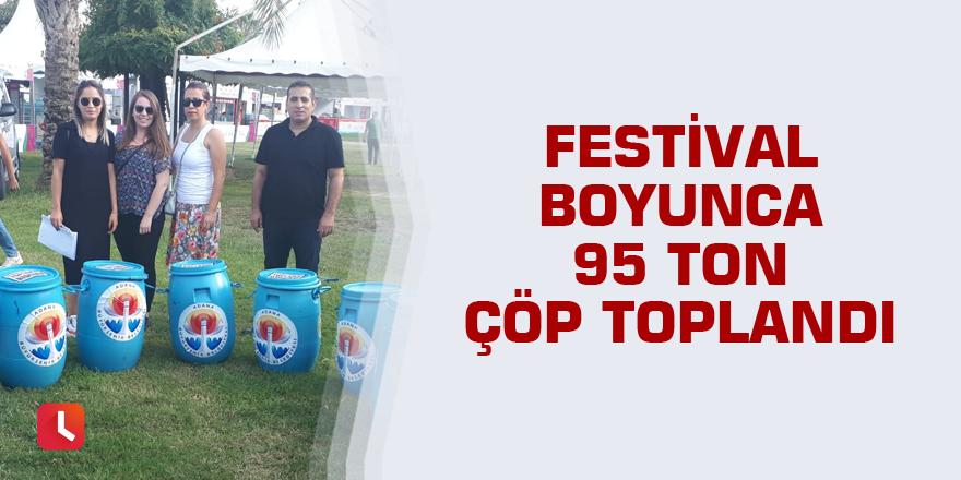 Festival boyunca 95 ton çöp toplandı