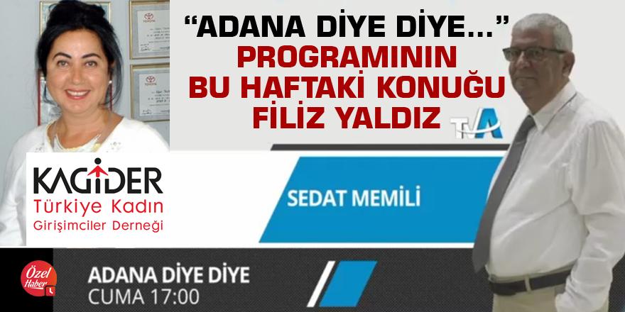 'Adana Diye Diye' kadını konuşacaklar...