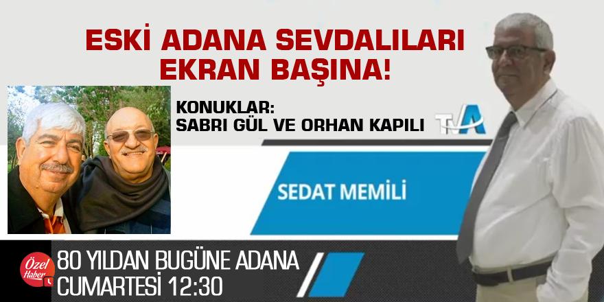 Eski Adana sevdalıları ekran başına!