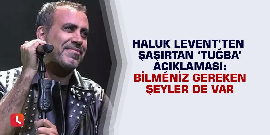 Haluk Levent'ten şaşırtan 'Tuğba' açıklaması: Bilmeniz gereken şeyler de var