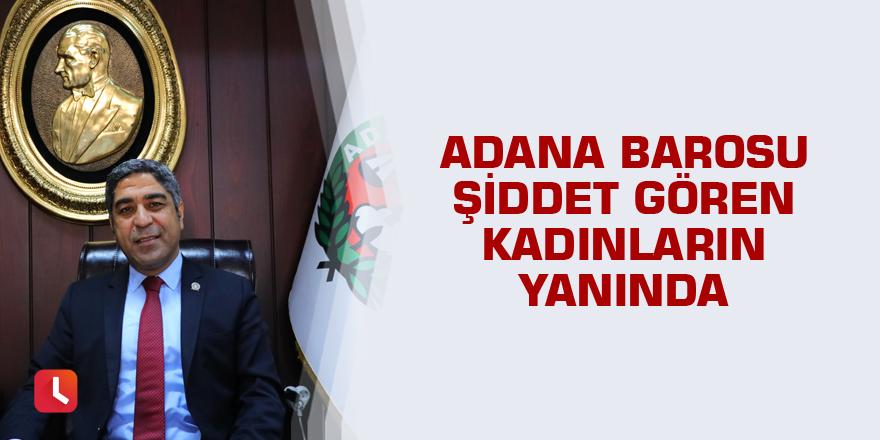 Adana Barosu şiddet gören kadınların yanında