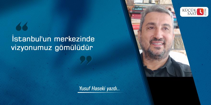 İstanbul'un merkezinde vizyonumuz gömülüdür