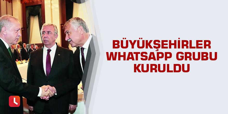 Büyükşehirler WhatsApp grubu kuruldu