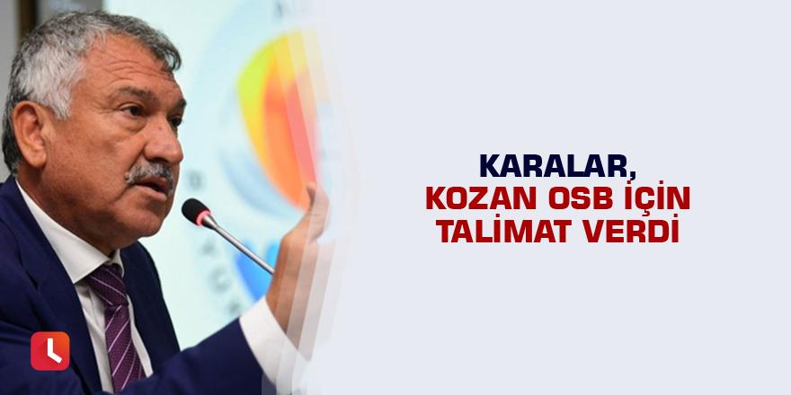 Karalar, Kozan OSB için talimat verdi