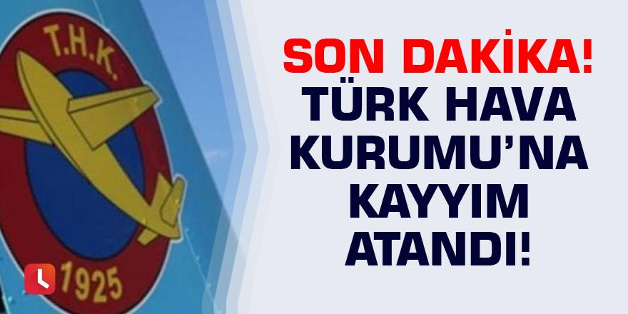 Türk Hava Kurumu'na kayyım atandı