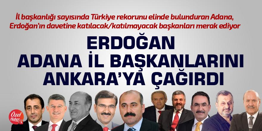 Erdoğan, Adana il başkanlarını Ankara'ya çağırdı