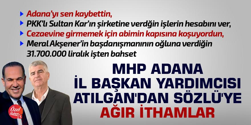 MHP'li Atılgan'dan Sözlü'ye ağır ithamlar