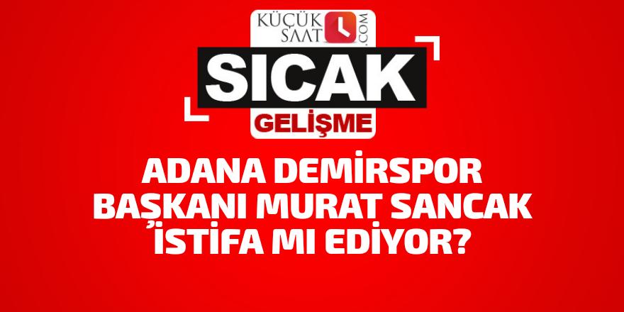 ADS Başkanı Murat Sancak istifa mı ediyor?
