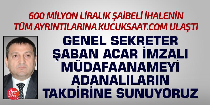 Şaban Acar imzalı müdafaayı Adanalıların takdirine sunuyoruz