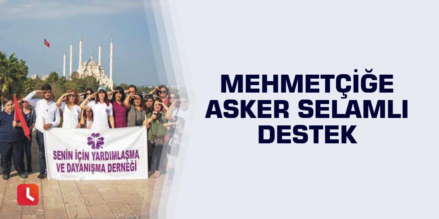Mehmetçiğe asker selamlı destek