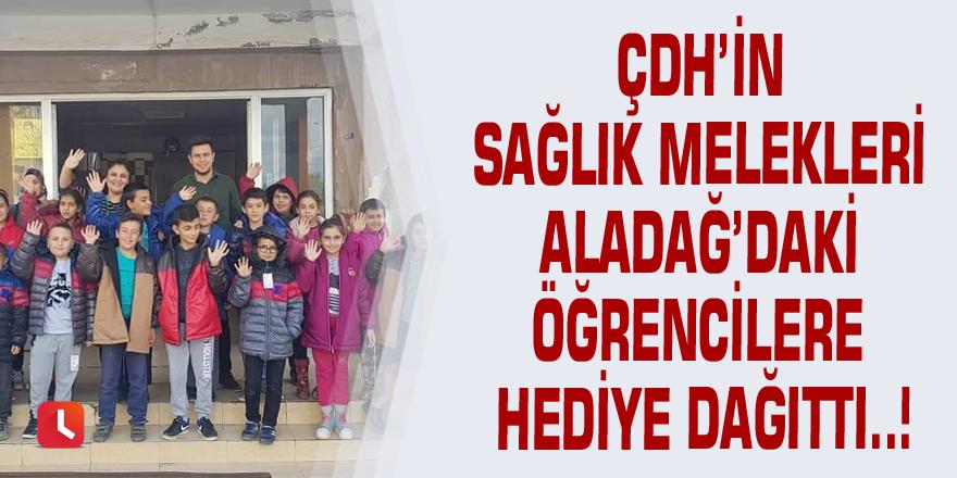 ÇDH'in sağlık melekleri Aladağ'daki öğrencilere hediye dağıttı..!